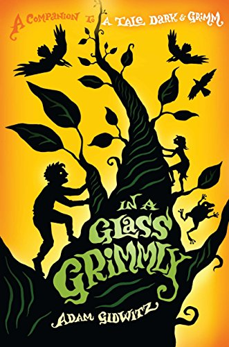 In a Glass Grimmly, Gidwitz, Adam