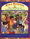 Diez deditos = 10 Little Fingers & Other Play Rhymes and Action Songs from Latin America - book cover picture