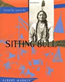 Book Cover: Sitting Bull And His World by Albert Marrin