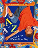A to Z--Do You Ever Feel Like Me? - book cover picture