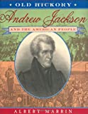 Book Cover: Old Hickory:andrew Jackson And The American People by Albert Marrin