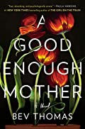A Good Enough Mother by Bev Thomas