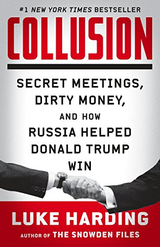 Collusion: Secret Meetings, Dirty Money, and How Russia... Book Cover Picture