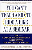 You Can't Teach a Kid to Ride a Bike at a Seminar: The Sandler Sales Institute's 7-Step System for Successful Selling - book cover picture