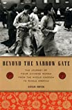Beyond the Narrow Gate: The Journey of Four Chinese Women from the Middle Kingdom to Middle America - book cover picture