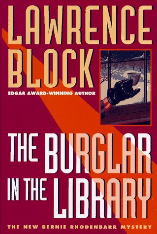 The Burglar in the Library: A Bernie Rhodenbarr Mystery, Block, Lawrence
