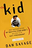 The Kid : What Happened After My Boyfriend and I Decided to Go Get Pregnant - book cover picture