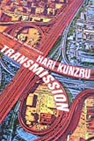 Book Cover: TRANSMISSION by Hari Kunzru