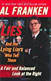 Lies and the Lying Liars Who Tell Them: A Fair and Balanced Look at the Right - book cover picture