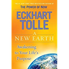 A New Earth — Awakening to You Life's Purpose by Eckhart Tolle