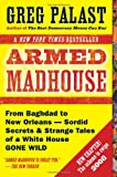Armed Madhouse : Who's Afraid of Osama Wolf?, China Floats, Bush Sinks, The Scheme to Steal '08,No Child's Behind Left, and Other Dispatches from the Front Lines