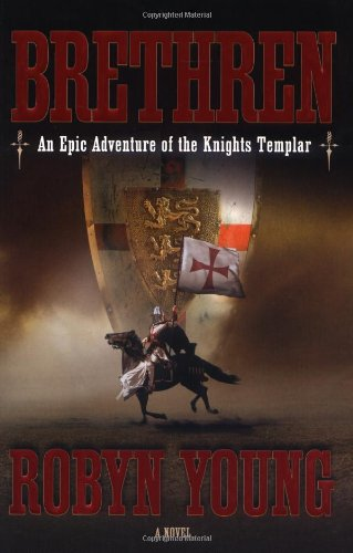 Brethren: An Epic Adventure of the Knights Templar, Young, Robyn