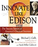 Buy Innovate Like Edison: The Success System of America's Greatest Inventor from Amazon