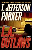 L.A. Outlaws by T. Jefferson Parker