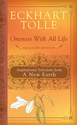 Oneness With All Life: Inspirational Selections from A New Earth, Tolle, Eckhart