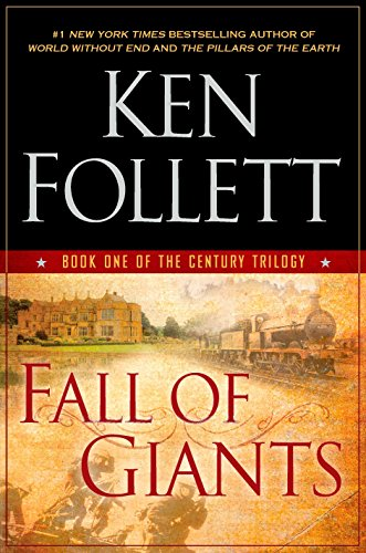 Fall of Giants (The Century Trilogy, Book One), Follett, Ken