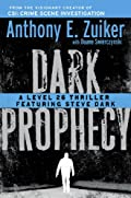 Dark Prophecy by Anthony E. Zuiker and Duane Swierczynski