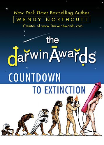 The Darwin Awards Countdown to Extinction, Northcutt, Wendy