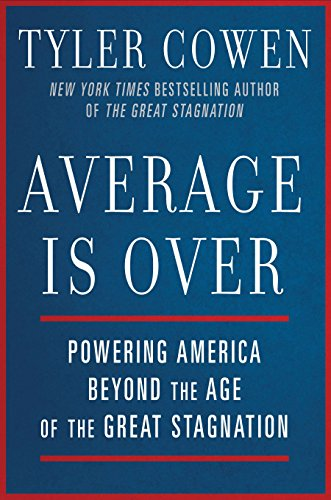 Average Is Over, by Cowen, T.