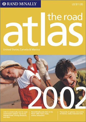 Rand McNally the Road Atlas 2002: United States, Canada & Mexico (Rand Mcnally Road Atlas: United States/Canada/Mexico (Vinyl Covered Edition))