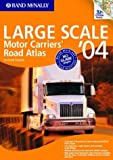 Large Scale Motor Carriers' Road Atlas: United States Big Maps for the Long Haul: 2004