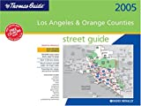 Thomas Guide Los Angeles and Orange Counties: Street: 2005