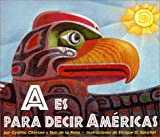 A Is For The America's (a Es Para D Ecir Las Americas) - book cover picture