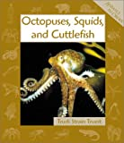Octopuses, Squids, and Cuttlefish (Animals in Order)