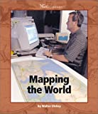 Mapping the World (Watts Library Geography)