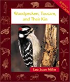 Woodpeckers, Toucans, and Their Kin