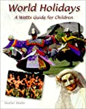 World Holidays: A Watts Guide for Children (Reference)