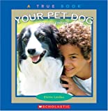 Your Pet Dog (True Books)