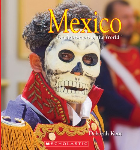Mexico: Enchantment of the World