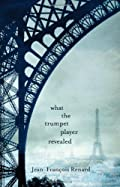 What the Trumpet Player Revealed by Jean-Francois Renard