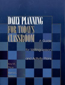Daily Planning for Today's Classroom: A Guide for Writing Lesson and Activity Plans, Kay M. Price; Karna L. Nelson