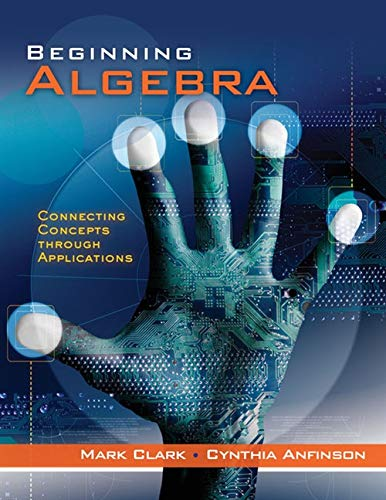 Beginning Algebra: Connecting Concepts Through Applications, Clark, Mark; Anfinson, Cynthia