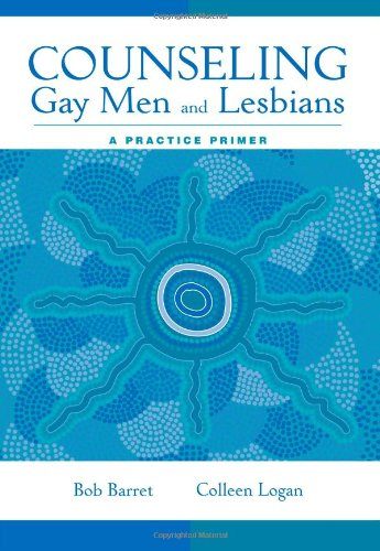 Counseling Gay Men and Lesbians: A Practice Primer