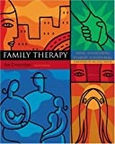 Family Therapy: An Overview (with InfoTrac)