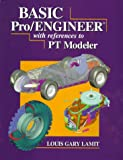 Basic Pro/ENGINEER(r) with References to P/T Modeler by L. Gary Lamit