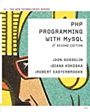 The PHP Programming with MySQL: The Web Technology Series