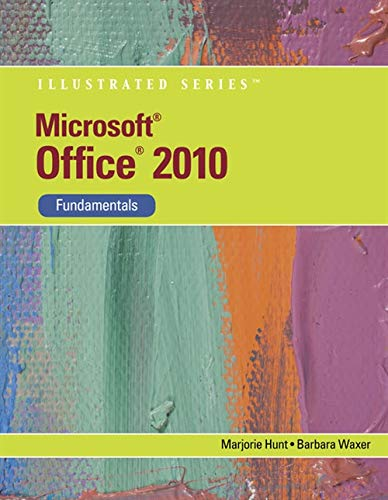 Microsoft Office 2010: Illustrated Fundamentals (Available Titles Skills Assessment Manager (SAM) - Office 2010) - Barbara M. Waxer