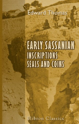 Early Sassanian Inscriptions, Seals and Coins