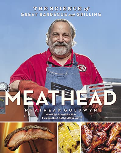 Meathead: The Science of Great Barbecue and Grilling - Meathead Goldwyn, Greg Blonder