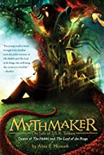 Mythmaker: The Life of J.R.R. Tolkien by Anne E. Neimark