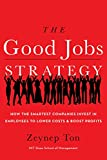 Buy The Good Jobs Strategy: How the Smartest Companies Invest in Employees to Lower Costs and Boost Profits from Amazon