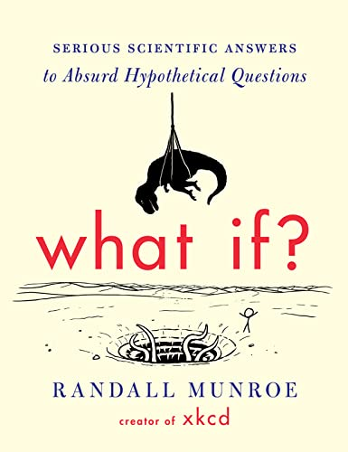 What If?: Serious Scientific Answers to Absurd Hypothetical Questions Book Cover Picture