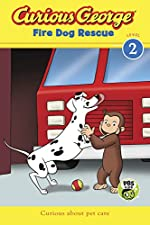 Curious George Fire Dog Rescue by H. A. Ray