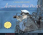 Across the Blue Pacific: A WWII Story by Louise Borden