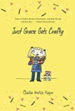 Just Grace Gets Crafty by Charise Mercile Harper