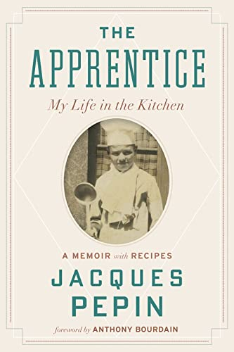 The Apprentice: My Life in the Kitchen - Jacques Pépin